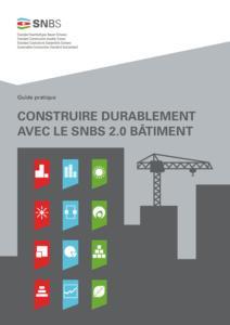 Guide pratique: Construire durablement avec le SNBS 2.0 Bâtiment