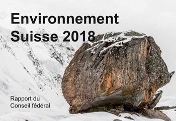 Le rapport Environnement Suisse 2018 disponible en libre téléchargement