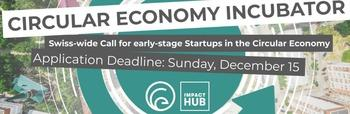 Circular Economy Incubator : Swiss-wide call for early-stage Startups